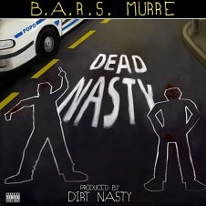Dead Nasty by B.A.R.S. Murre [Prod. by Dirt Nasty]