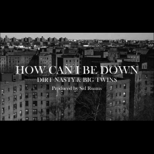 How Can I Be Down feat. Big Twins