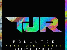 TJR – Polluted feat. Dirt Nasty (TAITO Remix)