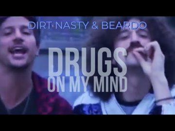 Dirt Nasty - Drugs On My Mind feat. Beardo