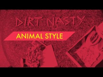 ANIMAL STYLE [OFFICIAL MUSIC VIDEO] - Dirt Nasty